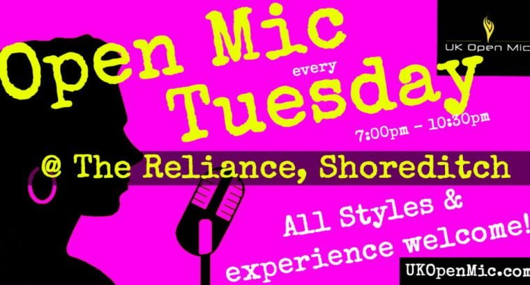 7pm | TUESDAY @ The Reliance, Shoreditch (Old St, Hoxton, Liverpool St, Bethnal Green) – UK Open Mic