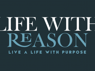 Life with Reason